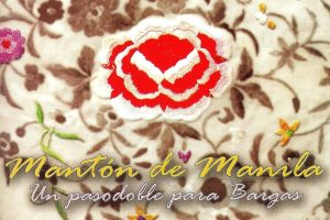 Manton-de-Manila-Un-pasodoble-para-Bargas