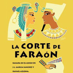 Teatro: La Corte de Faraón