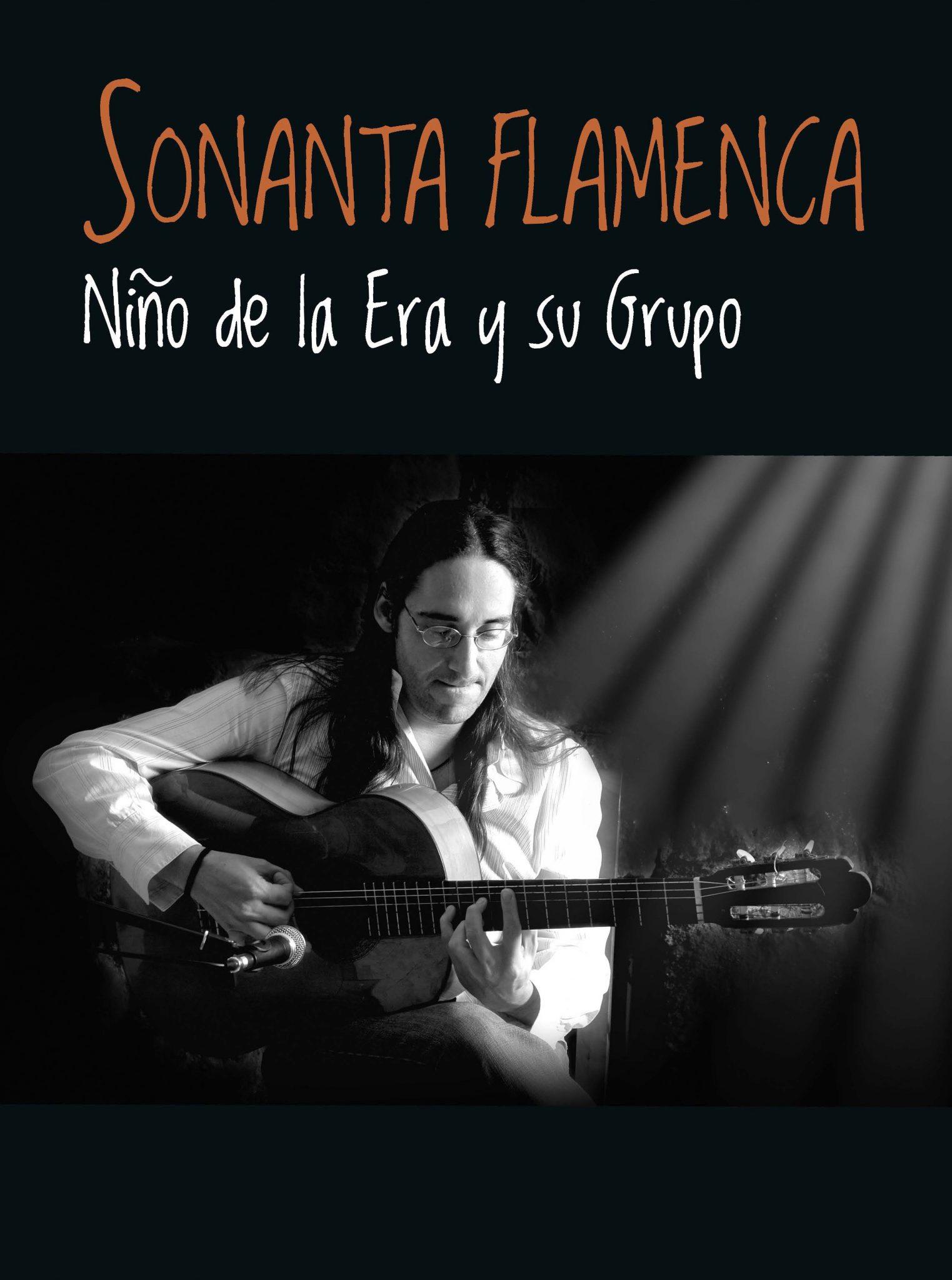 Flamenco: La Sonanta Flamenca del Niño de la Era