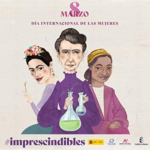 """8 DE MARZO, Día Internacional de la Mujer, """"Las Mujeres somos IMPRESCINDIBLES"""""""